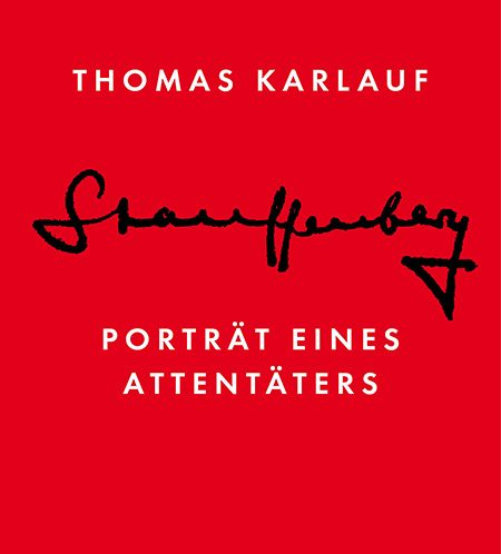 blessing_karlauf_thomas_stauffenberg